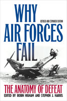 Why Air Forces Fail: The Anatomy of Defeat - Various Authors