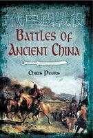 Battles of Ancient China - Chris Peers