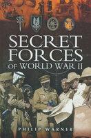 Secret Forces of World War II - Philip Warner