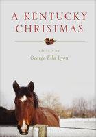 A Kentucky Christmas - Various Authors