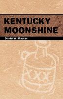 Kentucky Moonshine - David W. Maurer