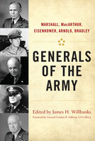 Generals of the Army: Marshall, MacArthur, Eisenhower, Arnold, Bradley - Various authors