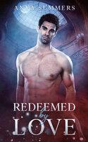Redeemed By Love - Anya Summers