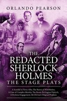 The Redacted Sherlock Holmes: The Stage Plays - Orlando Pearson