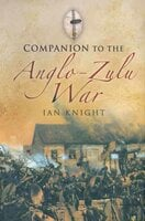 Companion to the Anglo-Zulu War - Ian Knight
