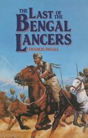 The Last of the Bengal Lancers - Francis Ingall