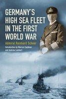 Germany's High Sea Fleet in the World War - Reinhard Scheer