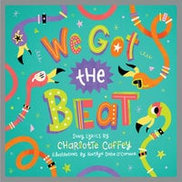 We Got the Beat: A Children's Picture Book - Charlotte Caffey