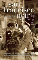 San Francisco Noir 2: The Classics - Various Authors