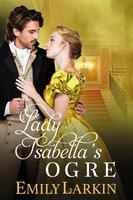 Lady Isabella's Ogre - Emily Larkin