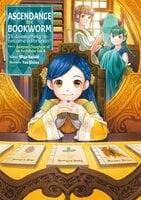 Ascendance of a Bookworm - Miya Kazuki