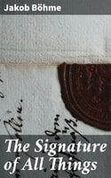 The Signature of All Things - Jakob Böhme