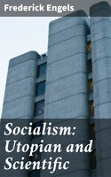 Socialism: Utopian and Scientific - Frederick Engels