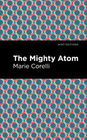 The Mighty Atom - Marie Corelli