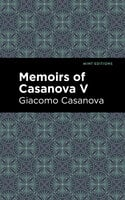 Memoirs of Casanova Volume V