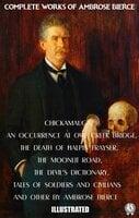 Complete Works of Ambrose Bierce. Illustrated