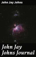 John Jay Johns Journal - John Jay Johns
