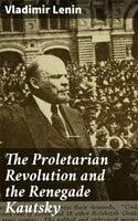 The Proletarian Revolution and the Renegade Kautsky - Vladimir Lenin