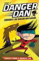 Danger Dan Confronts the Merlion Mastermind - Monica Lim, Lesley-Anne
