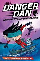 Danger Dan Spooks the Peculiar Peranakan Pirate - Monica Lim, Lesley-Anne