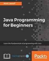 Java Programming for Beginners: Learn the fundamentals of programming with Java