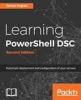 Learning PowerShell DSC - Second Edition - James Pogran