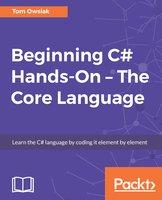 Beginning C# 7 Hands-On – The Core Language - Tom Owsiak