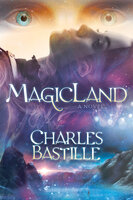 MagicLand: A Novel - Charles Bastille