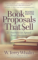 Book Proposals That Sell: 21 Secrets to Speed Your Success - W. Terry Whalin