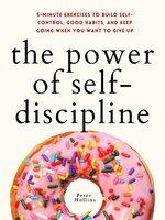 The Power of Self-Discipline - Peter Hollins