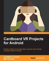 Cardboard VR Projects for Android - Jonathan Linowes, Matt Schoen