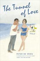 The Tunnel of Love: A Novel - Peter De Vries