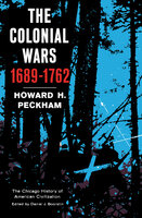 The Colonial Wars, 1689–1762 - Howard H. Peckham