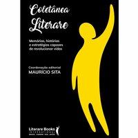 Coletânea Literare: Memórias, histórias e estratégias capazes de revolucionar vidas