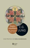 Quatro arquétipos: Mãe - Renascimento - Espírito - Trickster - C.G. Jung
