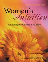 Women's Intuition: Unlocking the Wisdom of the Body - Paula M. Reeves