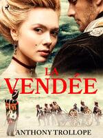 La Vendée - Anthony Trollope