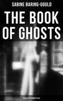 The Book of Ghosts (Collected Horror Tales) - Sabine Baring-Gould