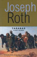 Tarabas: A Guest on Earth - Joseph Roth