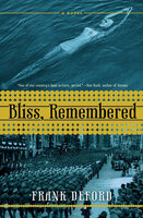 Bliss, Remembered: A Novel - Frank Deford
