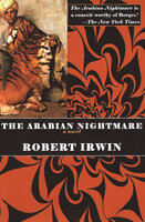 The Arabian Nightmare: A Novel - Robert Irwin