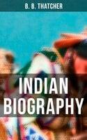 Indian Biography - B. B. Thatcher