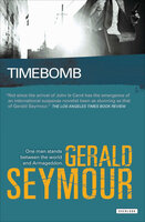 Timebomb: One Man Stands Between the World and Armageddon - Gerald Seymour