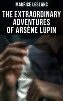 The Extraordinary Adventures of Arsène Lupin - Maurice Leblanc