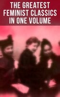 The Greatest Feminist Classics in One Volume