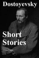 Short Stories - Fyodor Dostoyevsky