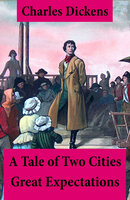 A Tale of Two Cities + Great Expectations: 2 Unabridged Classics - Charles Dickens