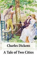 A Tale of Two Cities (Unabridged with the original illustrations by Phiz) - Charles Dickens