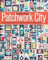 Patchwork City: 75 Innovative Blocks for the Modern Quilter - Elizabeth Hartman