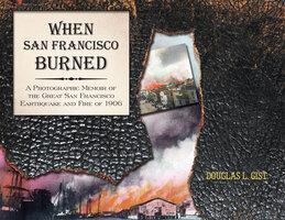 When San Francisco Burned - Doug Gist